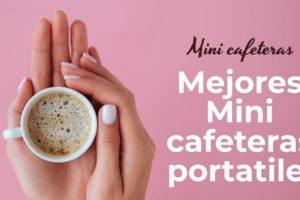 Mejores Mini cafeteras portatiles